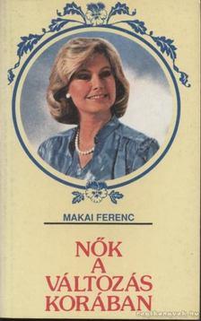 Makai Ferenc - Nők a változás korában [antikvár]