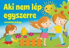 Szalay Könyvkiadó - Aki nem lép egyszerre mondókáskönyv