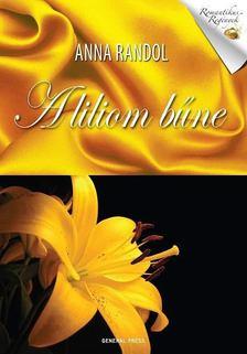 Anna Randol - A liliom bűne [antikvár]
