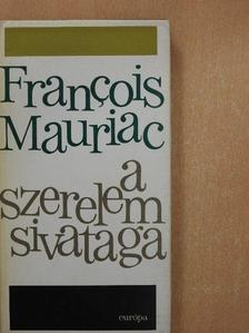 Francois Mauriac - A szerelem sivataga [antikvár]