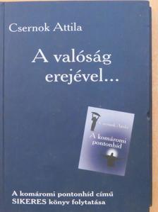 Csernok Attila - A valóság erejével... [antikvár]