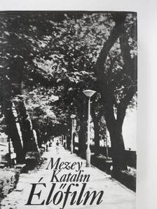 Mezey Katalin - Élőfilm [antikvár]
