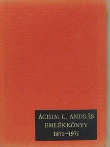 Bencsik István - Áchim L. András emlékkönyv 1871-1971 [antikvár]