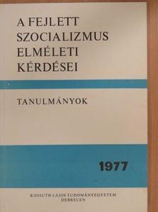 Béres Csaba - A fejlett szocializmus elméleti kérdései [antikvár]