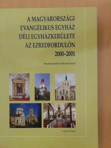 Andorka Árpád - A Magyarországi Evangélikus Egyház déli egyházkerülete az ezredfordulón 2000-2001 [antikvár]