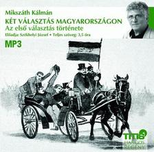 MIKSZÁTH KÁLMÁN - Két választás Magyarországon - Az első választás története