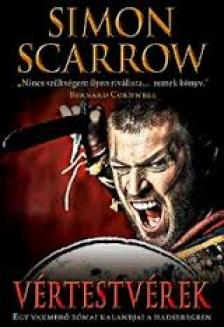 Simon Scarrow - VértestvérekEgy vakmerő római kalandjai a hadseregben