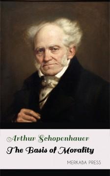 Arthur Schopenhauer - The Basis of Morality [eKönyv: epub, mobi]
