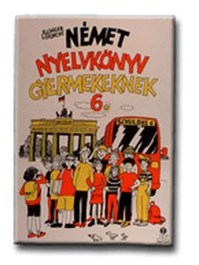Klinger Lőrincné - NÉMET NYELVKÖNYV GYERMEKEKNEK 6. - SCHULBUS - (LX-0039)