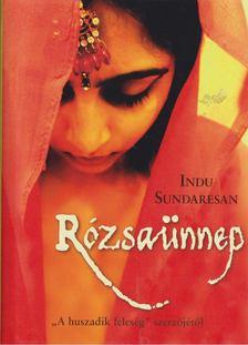 Indu Sundaresan - Rózsaünnep [antikvár]