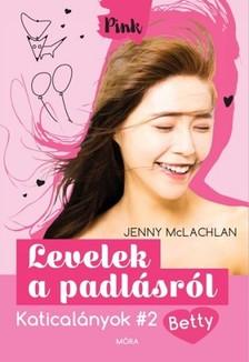 Jenny McLachlan - Levelek a padlásról - Katicalányok #2 Betty [eKönyv: epub, mobi]