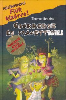 Brezina Thomas - Csókkeksz és spagettidili [antikvár]