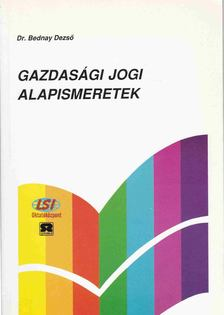 Bednay Dezső - Gazdasági jogi alapismeretek [antikvár]