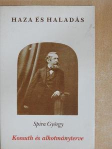 Spira György - Kossuth és alkotmányterve [antikvár]