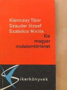 Klaniczay Tibor - Kis magyar irodalomtörténet [antikvár]