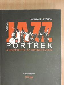 Kerekes György - Jazzportrék - CD-vel [antikvár]