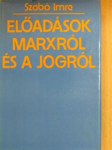 Szabó Imre - Előadások Marxról és a jogról [antikvár]