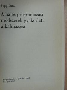Papp Ottó - A hálós programozási módszerek gyakorlati alkalmazása [antikvár]