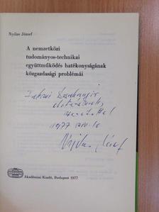 Nyilas József - A nemzetközi tudományos-technikai együttműködés hatékonyságának közgazdasági problémái (dedikált példány) [antikvár]