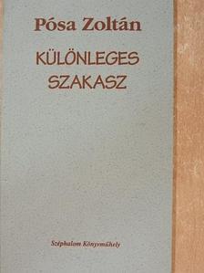Pósa Zoltán - Különleges szakasz [antikvár]