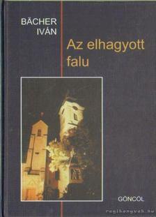 Bächer Iván - Az elhagyott falu [antikvár]