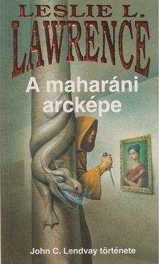 Leslie L. Lawrence - A maharáni arcképe [antikvár]