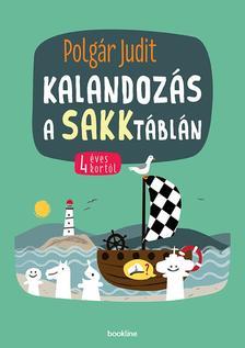 Polgár Judit - Kalandozás a sakktáblán - 4 éves kortól