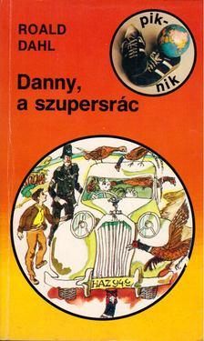 Roald Dahl - Danny, a szupersrác [antikvár]
