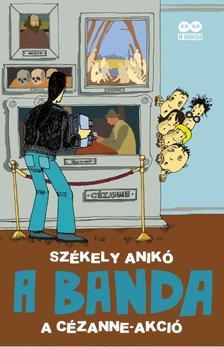 Székely Anikó - A BANDA 2. A Cézanne?akció