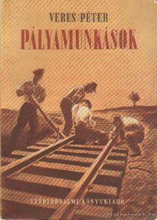 Veres Péter - Pályamunkások [antikvár]