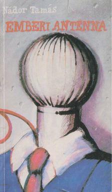 Nádor Tamás - Emberi antenna [antikvár]
