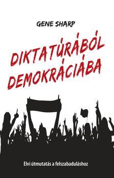 Gene Sharp - Diktatúrából demokráciába