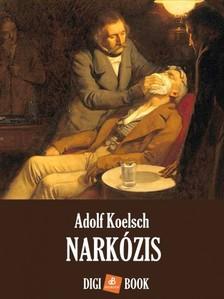Adolf Koelsch - Narkózis [eKönyv: epub, mobi]