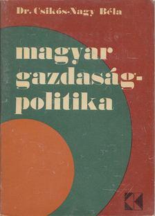 Csikós-Nagy Béla - Magyar gazdaságpolitika [antikvár]