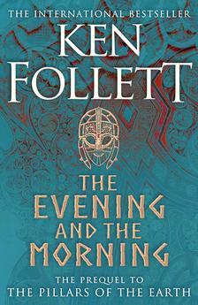 Ken Follett - The Evening and the Morning