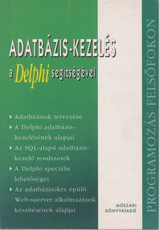 Szabó László - Adatbázis-kezelés a Delphi segítségével [antikvár]