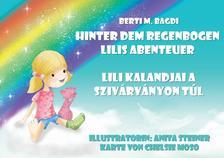 Berti M. Bagdi - Lili Kalandjai a szivárványon túl  Hinter dem Regenbogen - Lilis Abenteuer