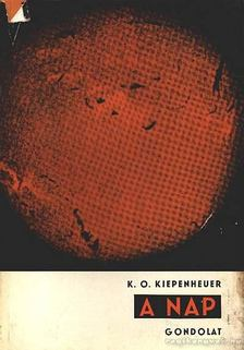 Kiepenheuer, Karl Otto - A Nap [antikvár]