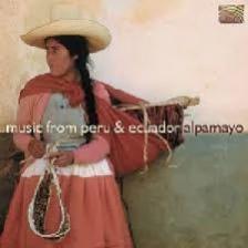 MUSIC FROM PERU & ECUADOR ALPAMAYO CD