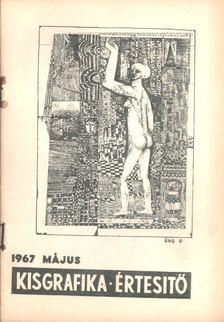 Galambos Ferenc - Kisgrafikai értesítő 1967 május [antikvár]