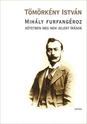 TÖMÖRKÉNY ISTVÁN - Mihály furfangéroz [eKönyv: epub, mobi]