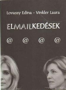 Lovassy Edina, Vinkler Laura - Elmailkedések [antikvár]