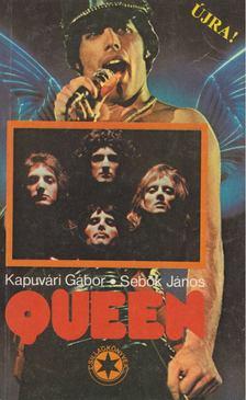 KAPUVÁRI GÁBOR; SEBŐK JÁNOS - Queen [antikvár]