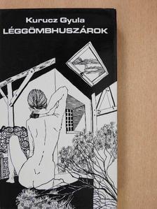 Kurucz Gyula - Léggömbhuszárok [antikvár]