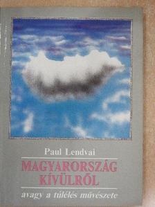 Paul Lendvai - Magyarország kívülről [antikvár]