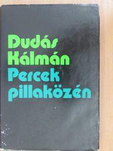 Dudás Kálmán - Percek pillaközén [antikvár]