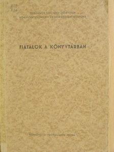 Balogh Ferencné - Fiatalok a könyvtárban [antikvár]