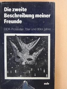Günther Rücker - Die zweite Beschreibung meiner Freunde [antikvár]