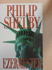 Philip Shelby - Ezermester [antikvár]