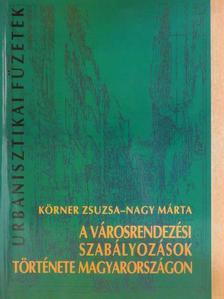 Körner Zsuzsa - A városrendezési szabályozások története Magyarországon [antikvár]